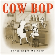 Cow Bop - Too Hick for the Room - Cover Image